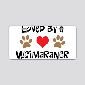 Loved By A Weim... Aluminum License Plate
